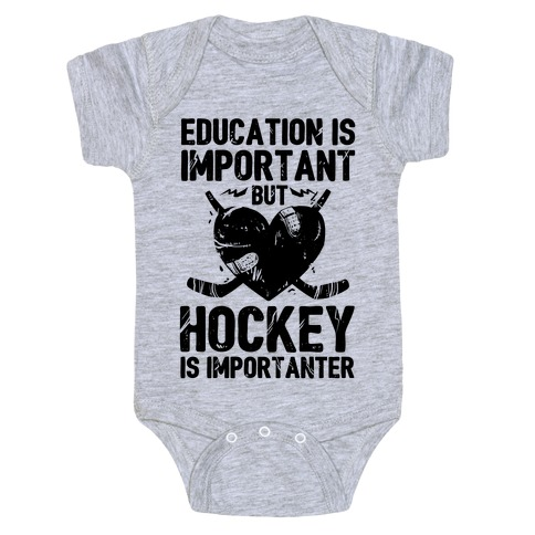 Education is Important But Hockey Is Importanter Baby Onesy