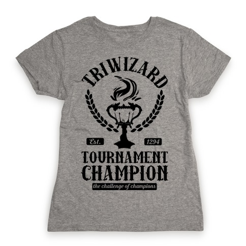Triwizard Tournament Champion Womens T-Shirt