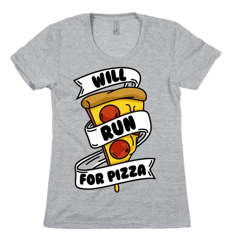 Will Run For Pizza Womens T-Shirt
