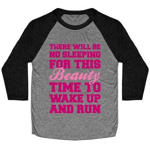 There Will Be No Sleeping For This Beauty Baseball Tee