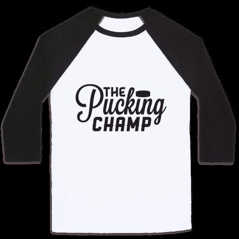 The Pucking Champ Baseball Tee