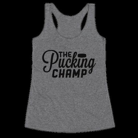 The Pucking Champ Racerback Tank Top
