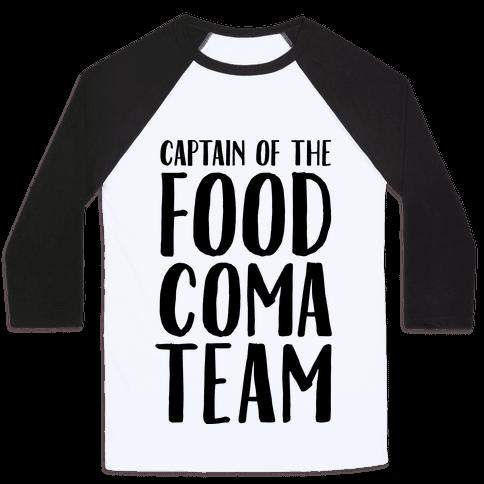 Captain of the Food Coma Team Baseball Tee