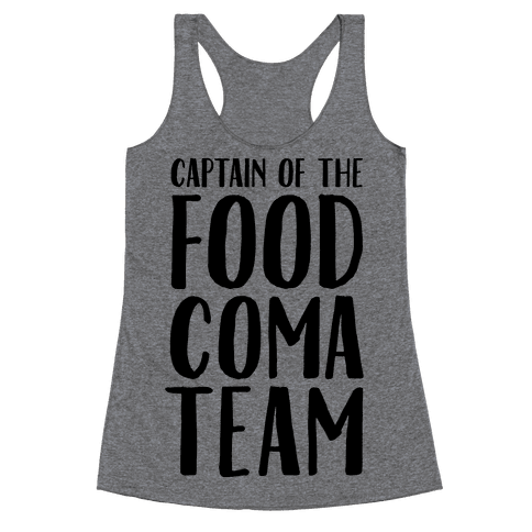 Captain of the Food Coma Team Racerback Tank Top