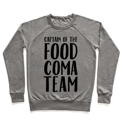 Captain of the Food Coma Team Pullover