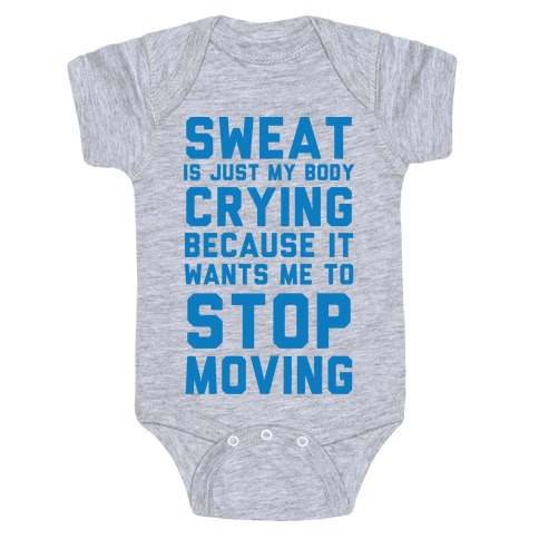 Sweat Is Just My Body Crying Baby Onesy