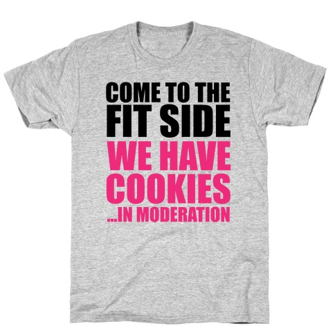Come to the Fit Side T-Shirt