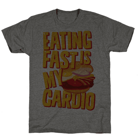 Eating Fast Is My Cardio