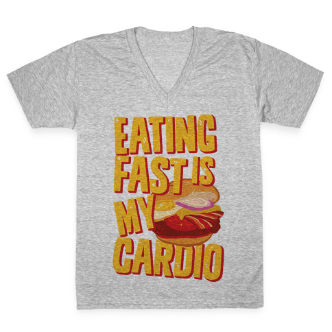 Eating Fast Is My Cardio V-Neck Tee Shirt