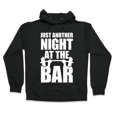 Just Another Night At The Bar Hooded Sweatshirt