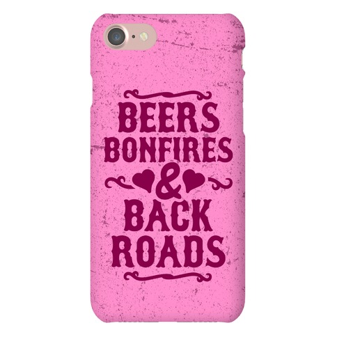 Beers, Bonfires & Backroads Phone Case