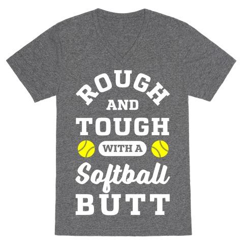 Rough And Tough With Softball Butt V-Neck Tee Shirt