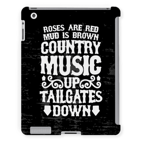 Roses Are Red, Mud Is Brown, Country Music Up, Tailgates Down