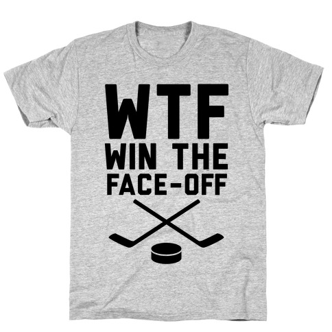 WTF (Win The Face-off) T-Shirt