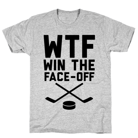WTF (Win The Face-off) Mens T-Shirt