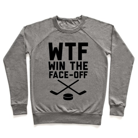 WTF (Win The Face-off) Pullover
