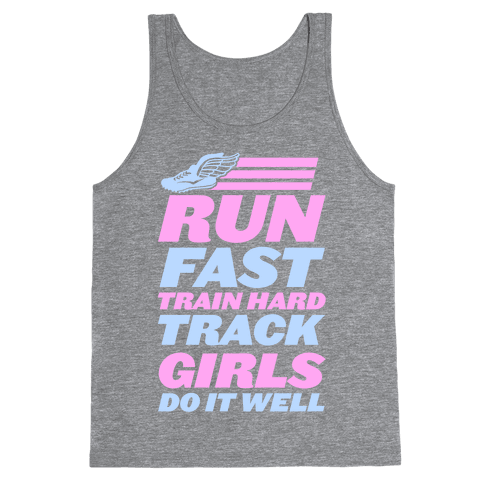Run Fast Train Hard Track Girls Do It Well Tank Top