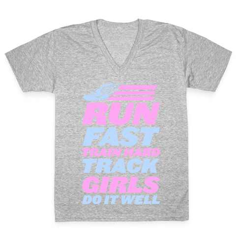 Run Fast Train Hard Track Girls Do It Well V-Neck Tee Shirt