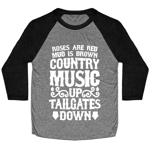 Roses Are Red, Mud Is Brown, Country Music Up, Tailgates Down Baseball Tee