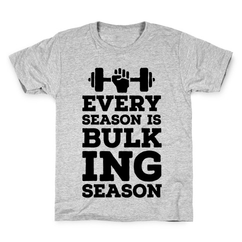 Every Season Is Bulking Season Kids T-Shirt