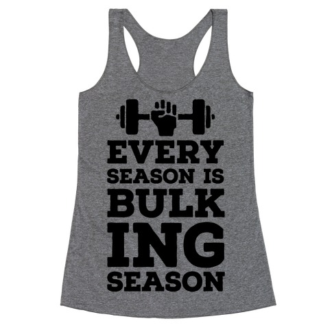 Every Season Is Bulking Season Racerback Tank Top