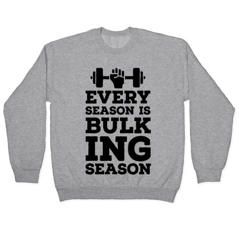 Every Season Is Bulking Season Pullover