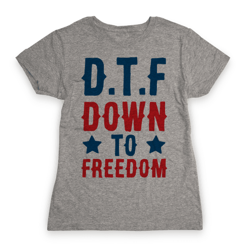 D.T.F Down To Freedom Womens T-Shirt