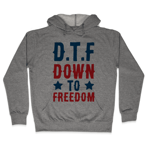 D.T.F Down To Freedom Hooded Sweatshirt