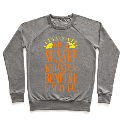 I'm a Sunset, Whiskey, and Bonfire Kind of Gal Pullover