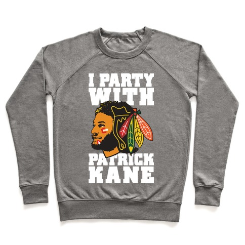 I Party With Patrick Kane Pullover