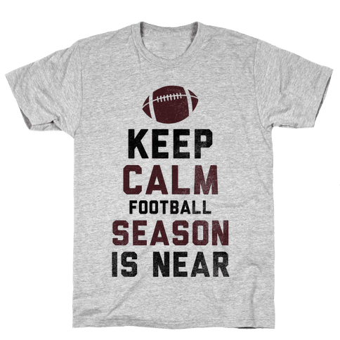Keep Calm Football Season is Near Mens T-Shirt