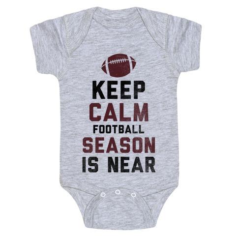 Keep Calm Football Season is Near Baby Onesy