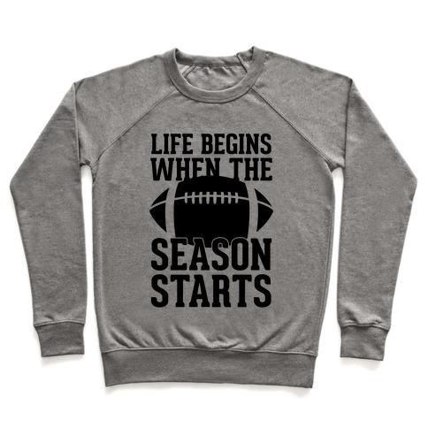 Life Begins When The Season Starts (Football) Pullover