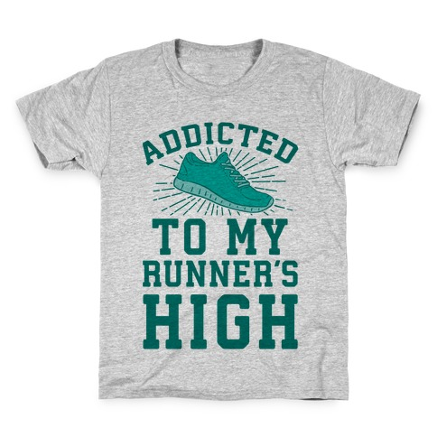 Addicted To My Runner's High Kids T-Shirt