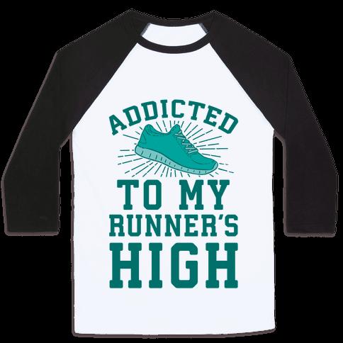 Addicted To My Runner's High Baseball Tee