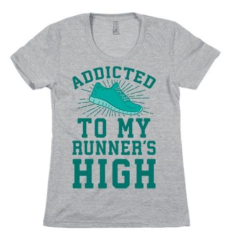 Addicted To My Runner's High Womens T-Shirt