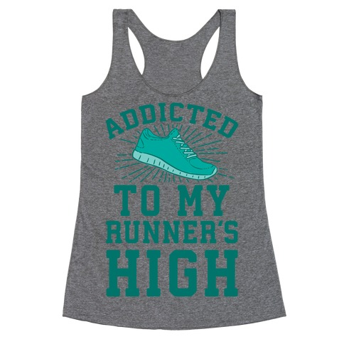 Addicted To My Runner's High Racerback Tank Top