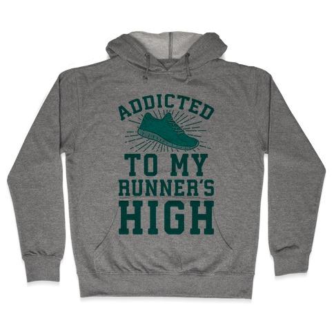 Addicted To My Runner's High Hooded Sweatshirt