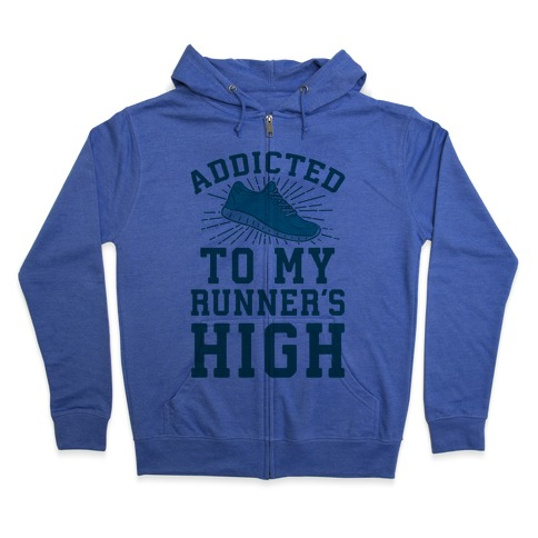 Addicted To My Runner's High Zip Hoodie