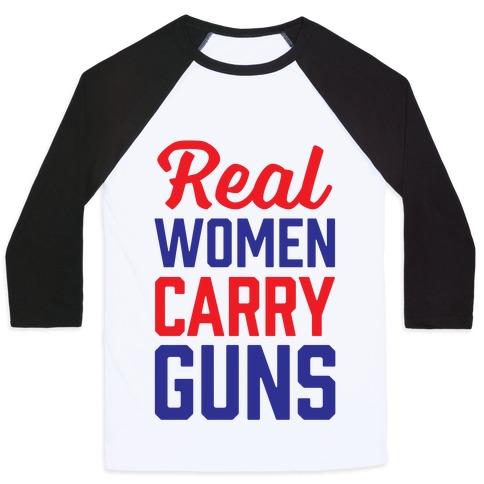 Real Women Carry Guns Baseball Tee