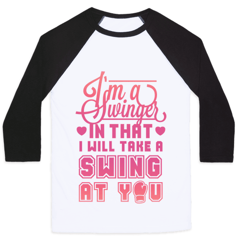 I'm A Swinger (Boxing) Baseball Tee