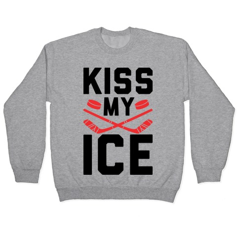 Kiss My Ice Pullover