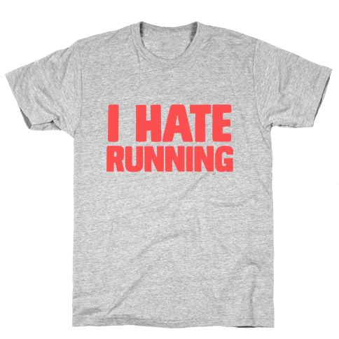 I Hate Running Mens T-Shirt