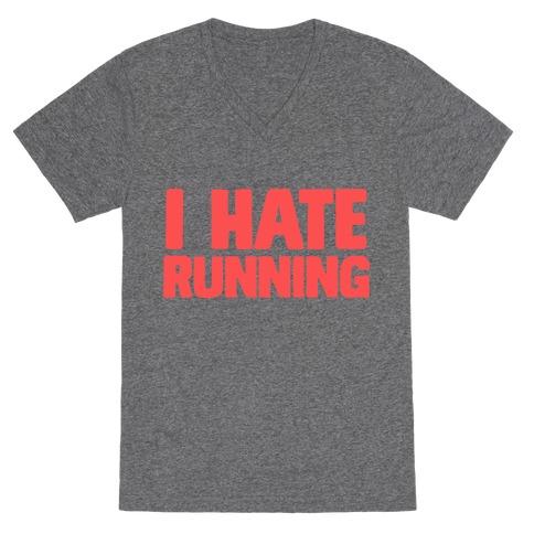 I Hate Running V-Neck Tee Shirt