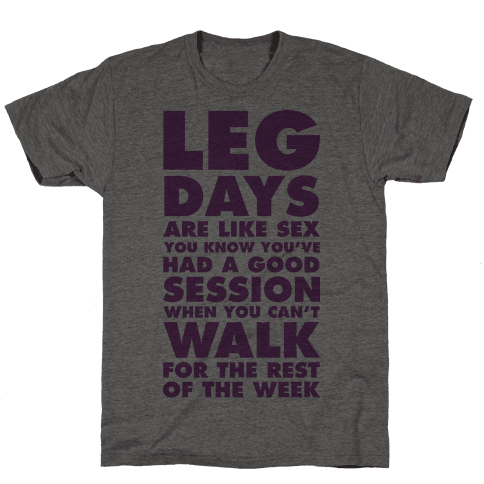 Leg Days Are Like Sex