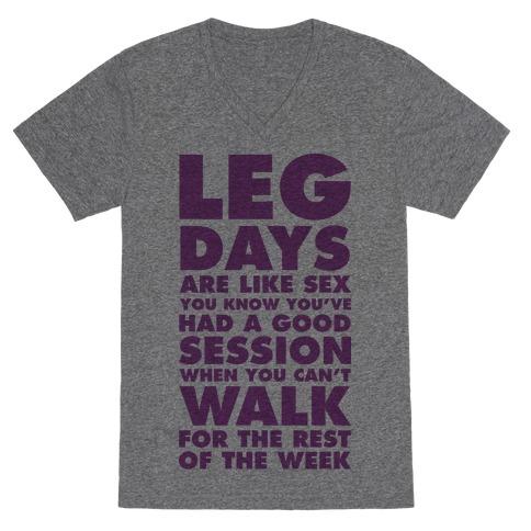 Leg Days Are Like Sex V-Neck Tee Shirt