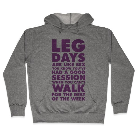 Leg Days Are Like Sex Hooded Sweatshirt