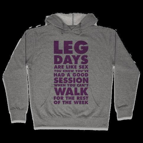 Leg Days Are Like Sex Hooded Sweatshirt