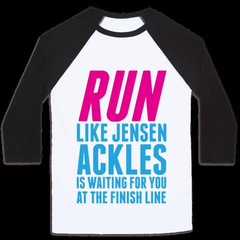 Run Like Jensen Ackles is Waiting Baseball Tee