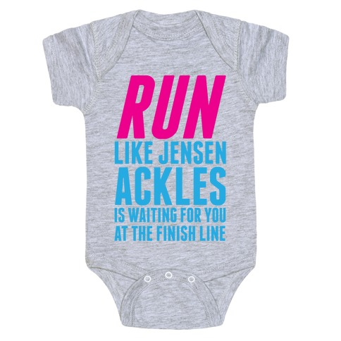 Run Like Jensen Ackles is Waiting Baby Onesy